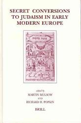 Secret Conversions To Judaism In Early Modern Europe Electronic Resource  Book PDF