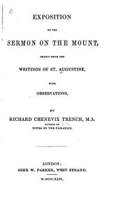 Exposition of the Sermon on the Mount: Drawn from the Writings of St. Augustine ; with Observations and an Introductory Essay on His Merits as an Interpreter of Scripture