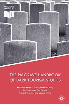 The Palgrave Handbook of Dark Tourism Studies PDF