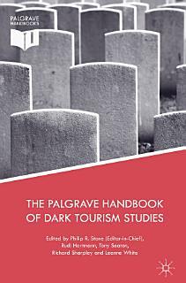 The Palgrave Handbook of Dark Tourism Studies Book
