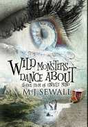Wild Monsters Dance About: Premium Hardcover Edition