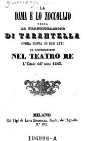 La Dama E Lo Zoccolajo, ossia la Trasmigrazione di Tarantella, Opera Buffa In Due Atti Da rappresentarsi Nel Teatro Re L'Estate dell' anno 1843 (Musica di Vincenzo Ficravanti)