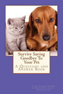 Survive Saying Goodbye to Your Pet