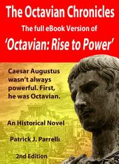 The Octavian Chronicles: Octavian: Rise to Power