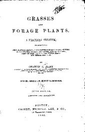 Grasses and Forage Plants: A Practical Treatise, Comprising Their Natural History, Comparative Nutritive Value, Methods of Cultivating, Cutting, and Curing, and the Management of Grass Lands in the United States and British Provinces