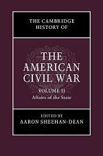 The Cambridge History of the American Civil War: Volume 2, Affairs of the State