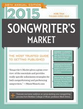 2015 Songwriter's Market: Where & How to Market Your Songs, Edition 38