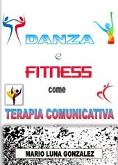 Danza e Fitness come terapia comunicativa