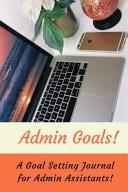 Admin Goals   A Goal Setting Journal for Admin Assistants