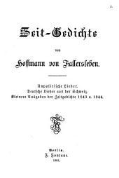 Hoffmann's von Fallersleben Gesammelte Werke: Bd. Zeit-Gedichte (Unpolitische Lieder ; Deutsche Lieder aus der Schweiz ; Kleinere Ausgaben der Zeitgedichte der Zeitgedichte 1843 u. 1844)