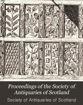Proceedings of the Society of Antiquaries of Scotland: Volume 16