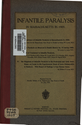 Infantile paralysis in Massachusetts during 1908-1910 ... 1909