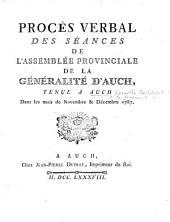Procès verbal des séances de l'Assemblée Provinciale de la Généralité d'Auch, tenue à Auch dans les mois de novembre & décembre 1787