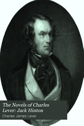 The Novels of Charles Lever: Jack Hinton