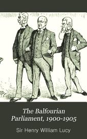 The Balfourian Parliament: 1900 - 1905