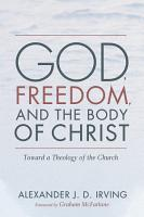 God  Freedom  and the Body of Christ PDF