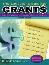 Educator's Guide to Grants, The: Grant-Writing Tips and Techniques for Schools and Non-Profits