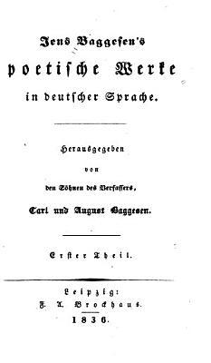Jens Baggesen s poetische Werke in deutscher Sprache PDF