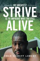 My Greatest Strive Is to Improve Why I   M Still Alive PDF