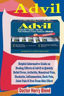Advil: Helpful Informative Guide on Healing Effect of Advil to Quickly Relief Fever, Arthritis, Menstrual Pain, Joint Pain, H