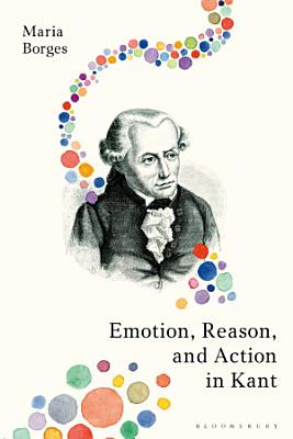 Emotion  Reason  and Action in Kant