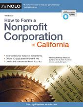 How to Form a Nonprofit Corporation in California: Edition 16