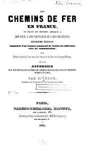 Des chemins de fer en France: ou, Traité des principes appliqués à leur tracé, à leur construction et à leur exploitation