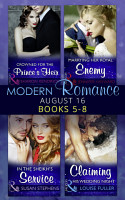 Modern Romance August 2016 Books 5 8  Crowned for the Prince s Heir   In the Sheikh s Service   Marrying Her Royal Enemy   Claiming His Wedding Night PDF
