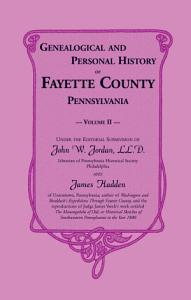 Genealogical and Personal History of Fayette County  Pennsylvania  VOLUME 2 ONLY PDF