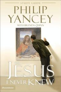 The Jesus I Never Knew Study Guide Book