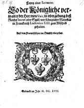 Copey einer Sermon so(er) in Übergebung deß Reichs Secret oder Sigill mit Ludovico XIII zum Abschied gehalten