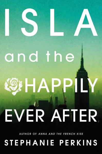 Download Isla and the Happily Ever After Book