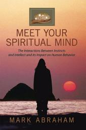 Meet Your Spiritual Mind: The Interactions Between Instincts and Intellect and its Impact on Human Behavior