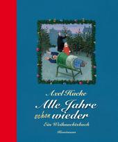 Alle Jahre schon wieder: Ein Weihnachtsbuch