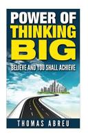 Power of Thinking Big