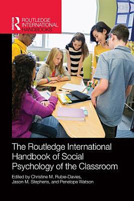 Routledge International Handbook of Social Psychology of the Classroom
