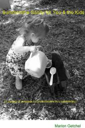 Summertime Sanity for You & the Kids: (A variety of activities for preschoolers thru elementary)