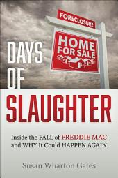 Days of Slaughter: Inside the Fall of Freddie Mac and Why It Could Happen Again