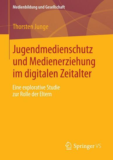 Jugendmedienschutz und Medienerziehung im digitalen Zeitalter PDF