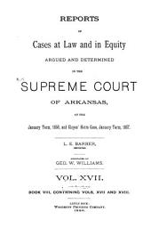 Arkansas Reports: Cases Determined in the Supreme Court of Arkansas, Volumes 17-18