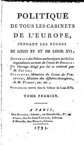 Politique de tous les cabinets de l'Europe, pendant les règnes de Louis XV et de Louis XVI: manuscrits trouvés dans le cabinet de Louis XVI, Volume1