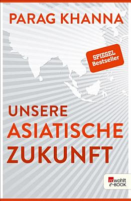 Unsere asiatische Zukunft PDF