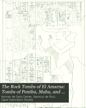 The Rock Tombs of El Amarna: Tombs of Penthu, Mahu, and others