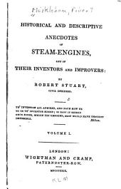 Historical and Descriptive Anecdotes of Steam-engines, and of Their Inventors and Improvers: Volume 1