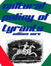 Cultural Policy of Tyrants