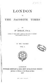 London in the Jacobite Times: Volume 1