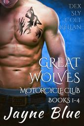 Great Wolves Motorcycle Club: Books 1-4 Box Set