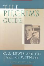 The Pilgrim's Guide: C. S. Lewis and the Art of Witness