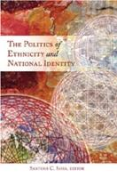 The Politics of Ethnicity and National Identity PDF