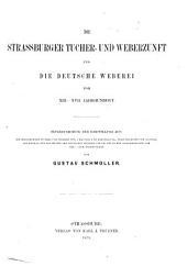 Die Strassburger Tucher- und Weberzunft und die deutsche Weberei vom XIII.-XVII. Jahrhundert